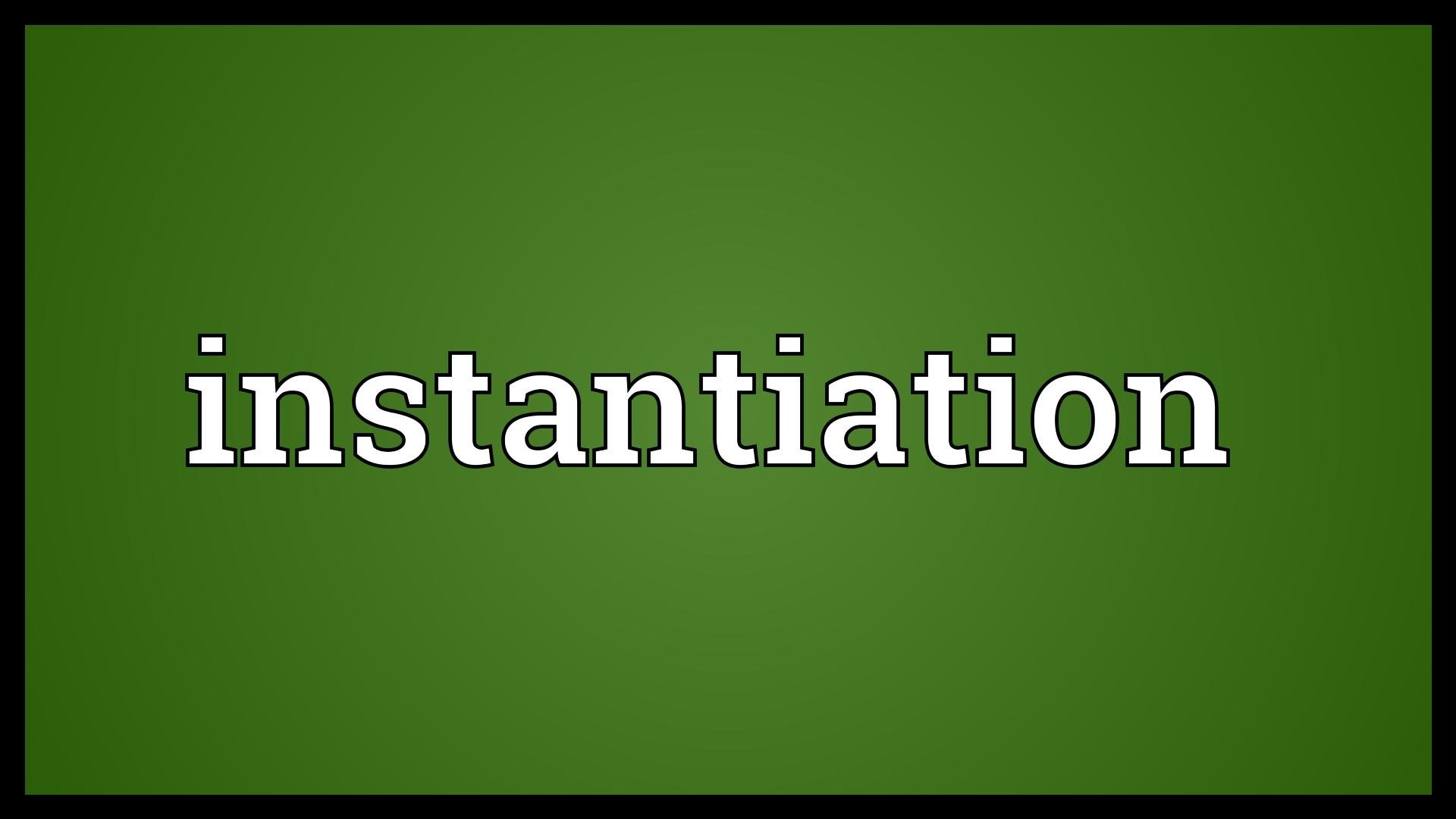 instantiation-definitions